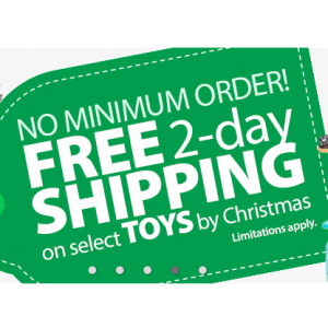 No Minimum Order : Free 2 Day Shiiping on Select Toys By Christmas At Walmart.com