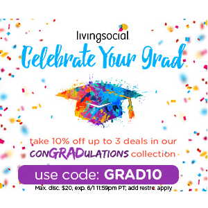 Take 10% off up to 3 deals with code GRAD10 at LivingSocial