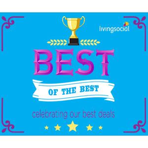 Best of the Best Deals Start At $5 (LivingSocial)