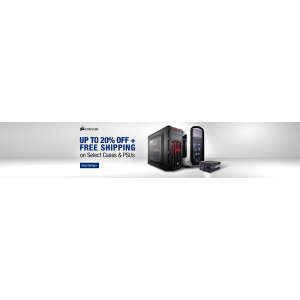 Upto 20% Off +Free  shipping on Select Cases & PSUs(newegg)